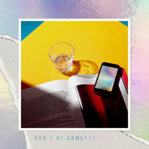 Five New Old的專輯Don't Be Someone Else