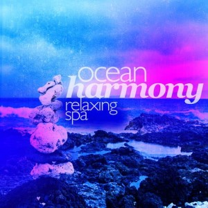 Album Ocean Harmony: Relaxing Spa from Pure Relaxing Spa Music