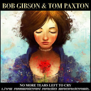 Album No More Tears Left To Cry (Live) from Tom Paxton