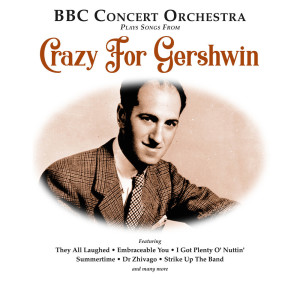 """BBC Concert Orchestra的專輯BBC Concert Orchestra Plays Songs from """"Crazy for Gershwin"""""""