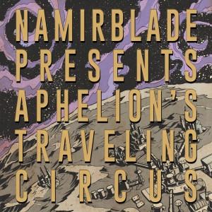 Album Aphelion's Traveling Circus from Namir Blade