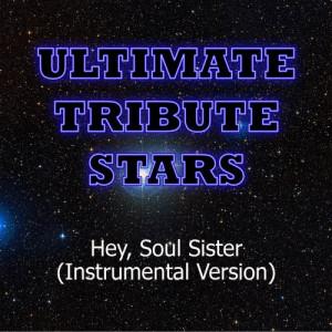 收聽Ultimate Tribute Stars的Train - Hey, Soul Sister (Instrumental Version)歌詞歌曲