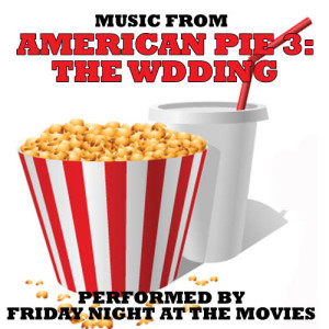 Friday Night At The Movies的專輯Music From: American Pie 3: The Wedding