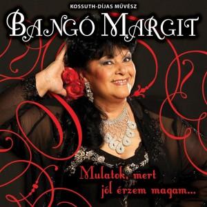 Mulatok, mert jól érzem magam 2009 Bang Margit