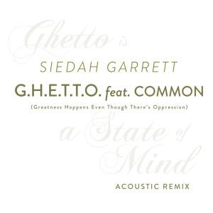 """อัลบัม G.H.E.T.T.O. (Michael """"Fish"""" Herring Acoustic Mix) ศิลปิน Siedah Garrett"""