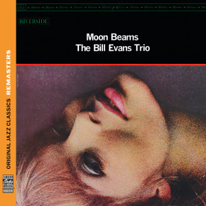 The Bill Evans Trio的專輯Moon Beams [Original Jazz Classics Remasters]