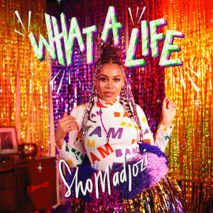 Album What A Life from Sho Madjozi