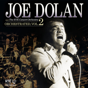 Orchestrated 2017 Joe Dolan; The RTÉ Concert Orchestra
