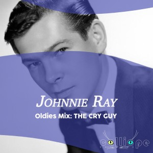 Album Oldies Mix: The Cry Guy from Johnnie Ray