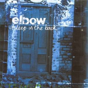 Album Asleep In The Back (Deluxe) from Elbow