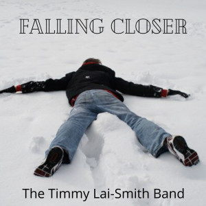 The Timmy Lai-Smith Band的專輯Falling Closer
