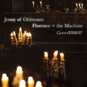 Album Jenny of Oldstones (Game of Thrones) from Florence + The Machine