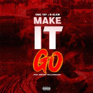 Album Make It Go (Explicit) from B-Slew