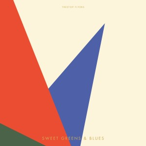 Album Sweet Greens & Blues from Treetop Flyers