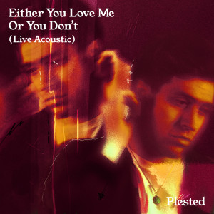 Album Either You Love Me Or You Don't (Live Acoustic) from Plested