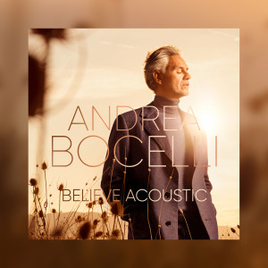 Andrea Bocelli的專輯Believe (Acoustic)