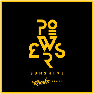 Listen to Sunshine (The Knocks Remix) song with lyrics from Powers