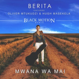 Listen to Mwana Wa Mai (feat. Hugh Masekela and Oliver Mtukudzi) [Black Motion Remix] song with lyrics from Berita