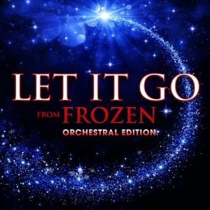 """Hollywood Movie Theme Orchestra的專輯Let It Go (From """"Frozen"""") [Orchestral Edition]"""