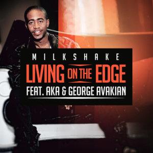 Album Living On The Edge Single from DJ Milkshake