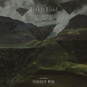 Album SILENT PLANET 2 EP, Vol. 6 from TeddyLoid