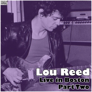 Lou Reed的專輯Live in Boston - Part Two
