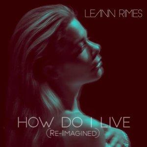收聽LeAnn Rimes的How Do I Live歌詞歌曲