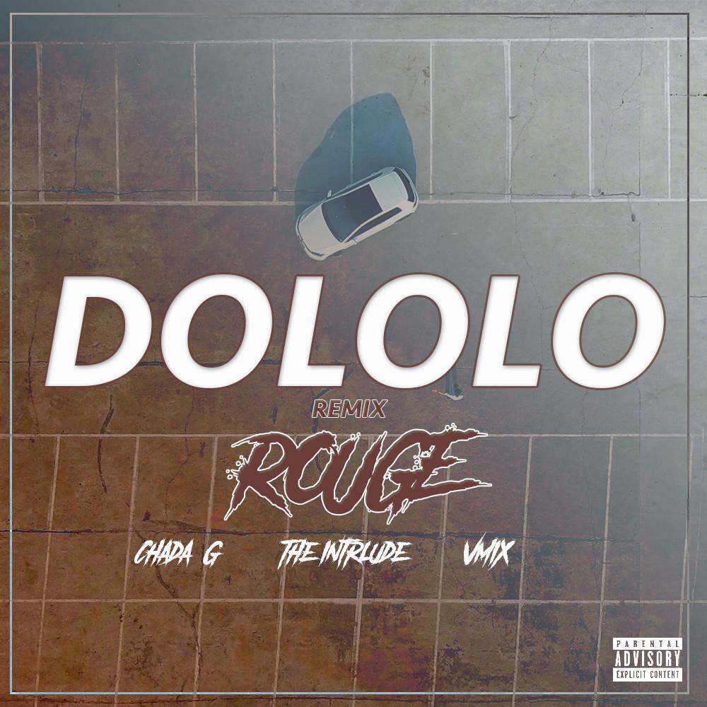 Dololo (Remix) 2019 Rouge; The Intrlude; Chadda G; VMIX