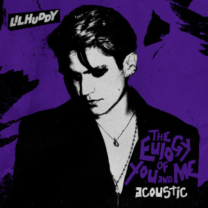 LILHUDDY的專輯The Eulogy of You and Me (Acoustic)