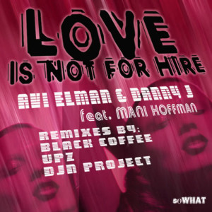 Listen to Love Is Not For Hire (UPZ Organ Mix) song with lyrics from Avi Elman