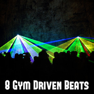 Dance Hits 2014的專輯8 Gym Driven Beats