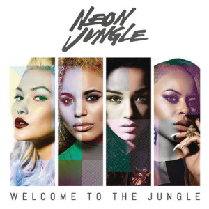 Neon Jungle的專輯Welcome to the Jungle (Deluxe)