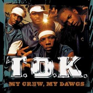 Album My Crew, My Dawgs from T.O.K.