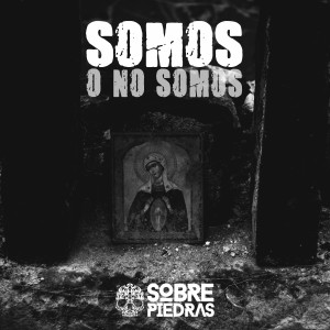 Album Somos o No Somos from Sobre Piedras