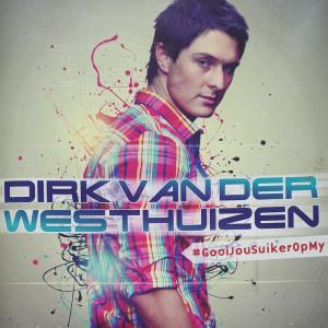 Album #GooiJouSuikerOpMy from Dirk Van Der Westhuizen