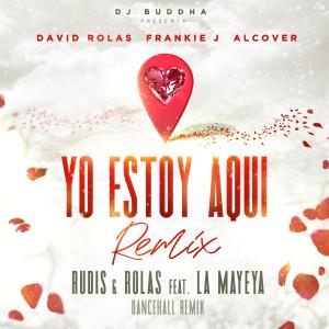 Album Yo Estoy Aqui (Dancehall Remix) [feat. Alcover, Dj Buddha & La Mayeya] from David Rolas