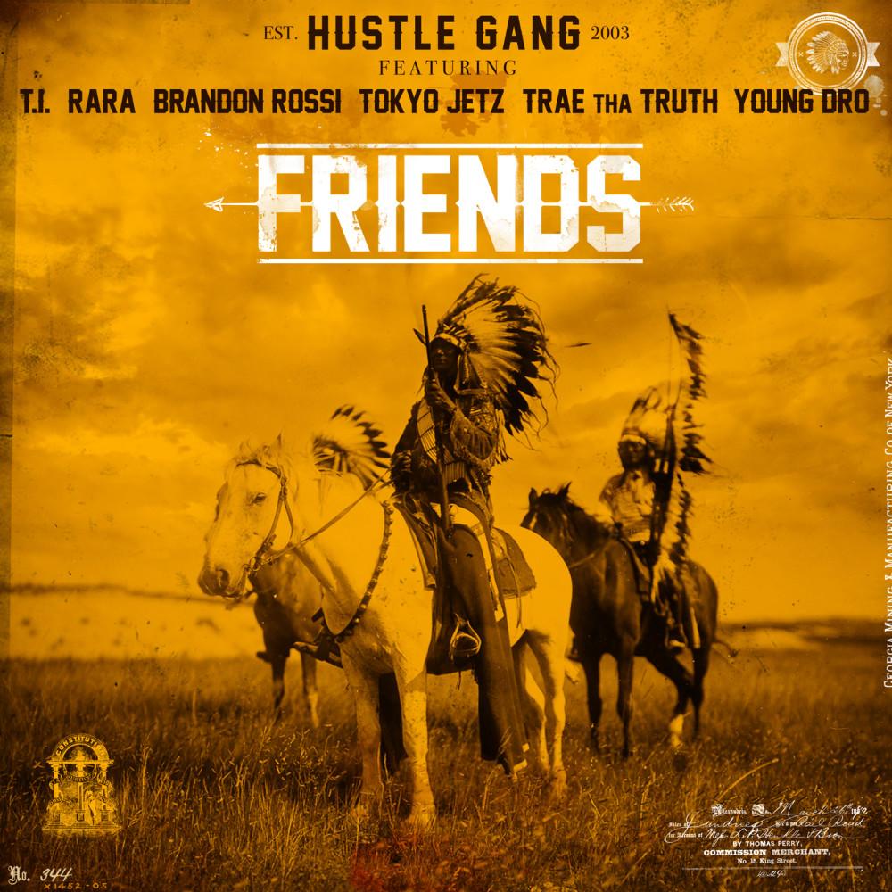 Friends 2017 Hustle Gang; T.I.; RaRa; Brandon Rossi