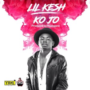 Listen to Kojo song with lyrics from Lil Kesh