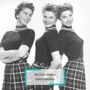 Album McGuire Sisters - Gold Selection from McGuire Sisters