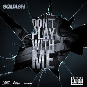Album Don't Play with Me (Explicit) from Squash