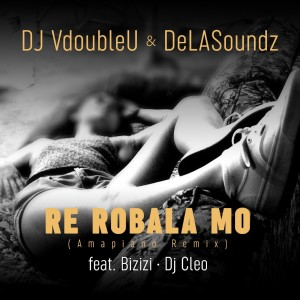 Album Re Robala Mo Amapiano Remix from DJ VdoubleU