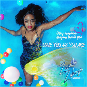Listen to Love You As You Are song with lyrics from Zanda Zakuza