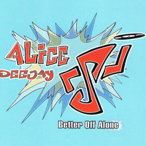 Album Better Off Alone from Alice DJ