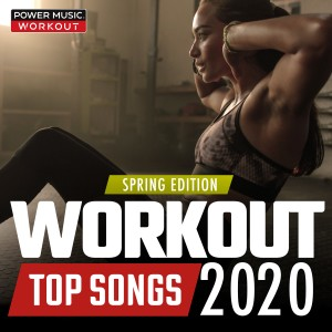 Power Music Workout的專輯Workout Top Songs 2020 - Spring Edition (32 Count (130-150 BPM) )