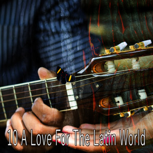 10 A Love for the Latin World