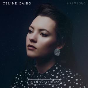 Album Siren Song (Piano Versions) from Celine Cairo