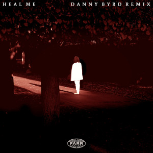 Album Heal Me (Danny Byrd Remix) from Farr