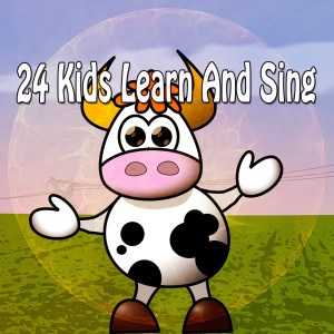 24 Kids Learn and Sing