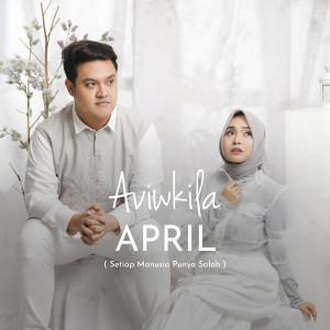 April (Setiap Manusia Punya Salah) dari AVIWKILA