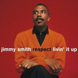 Jimmy Smith的專輯Respect / Livin' It Up